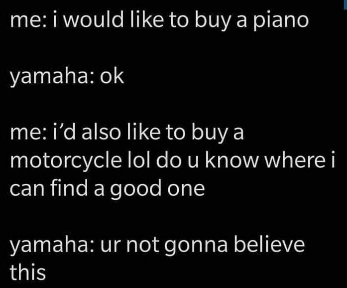 Memes Yamaha motorcycle piano