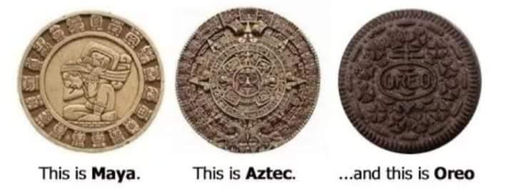 Memes Maya Aztec Oreo