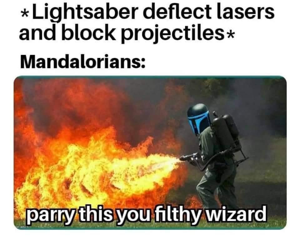 Memes Star Wars Mandalorian flamethrower versus Jedi