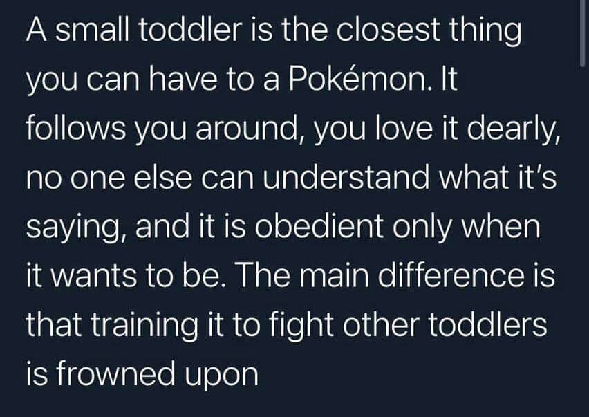 Memes why toddlers are like Pokémon