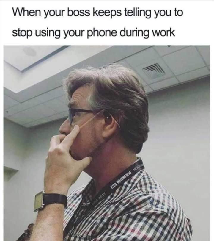 Being on your phone at work memes