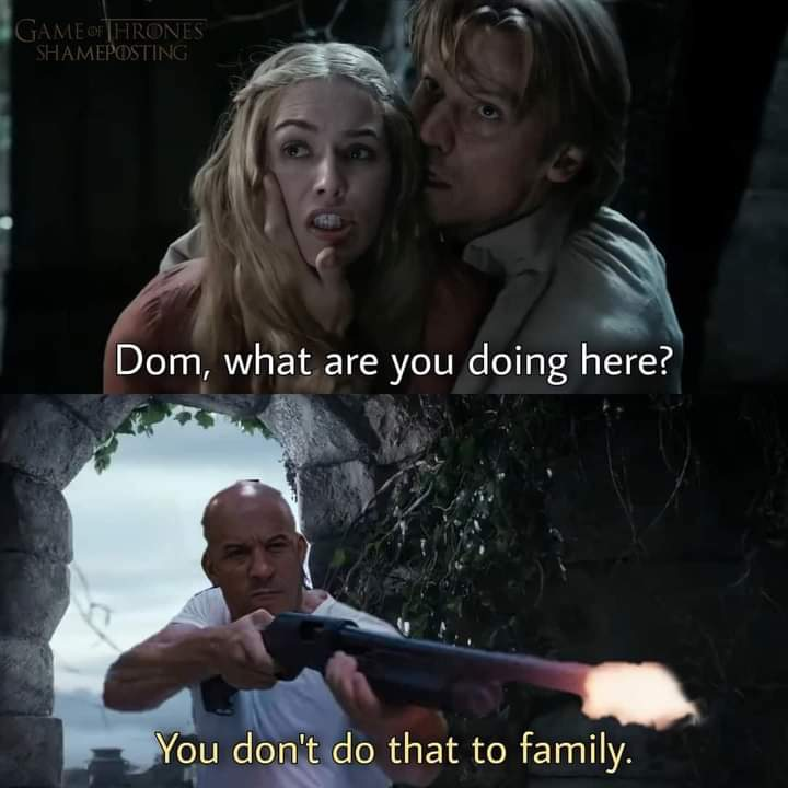 Memes fast and the furious family lannisters hbo game of Thrones