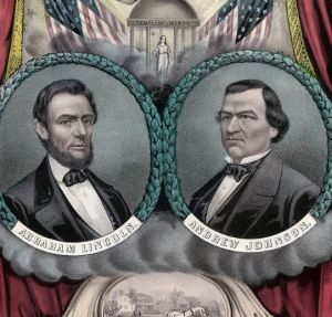 National Union ticket Abraham Lincoln and Andrew Johnson