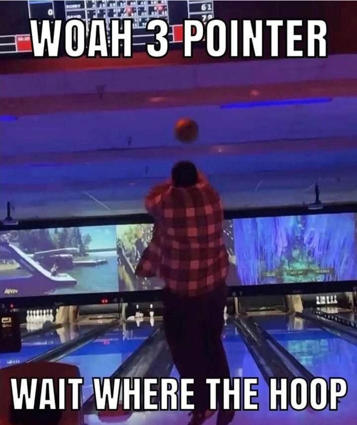 Memes basketball bowling
