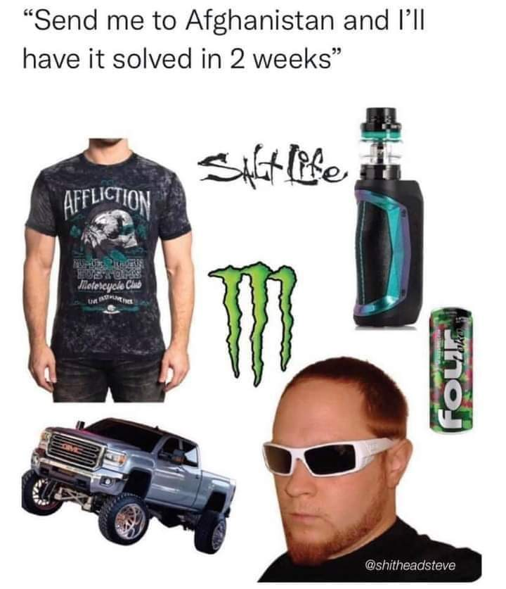 Memes redneck thinking he can solve Afghanistan