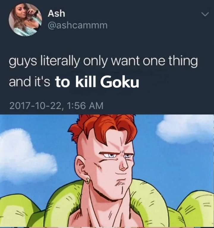 Memes android 16 wanting to kill goku